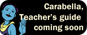 Teachers, click here for Carabella!